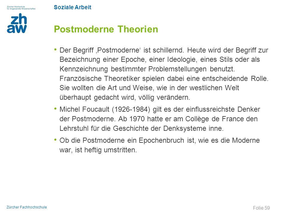 Soziale Arbeit Zürcher Fachhochschule Postmoderne Theorien Der Begriff 'Postmoderne' ist schillernd. Heute wird der Begriff zur Bezeichnung einer Epoc