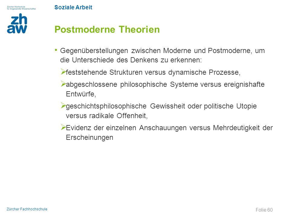 Soziale Arbeit Zürcher Fachhochschule Postmoderne Theorien Gegenüberstellungen zwischen Moderne und Postmoderne, um die Unterschiede des Denkens zu er