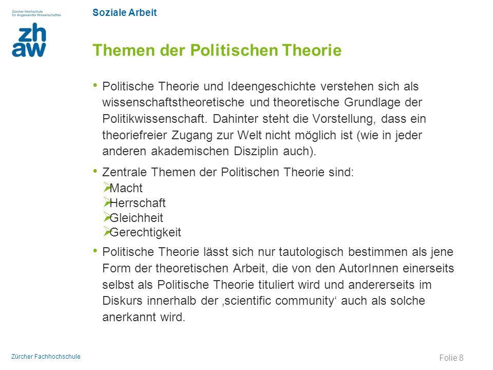 Soziale Arbeit Zürcher Fachhochschule Themen der Politischen Theorie Politische Theorie und Ideengeschichte verstehen sich als wissenschaftstheoretisc