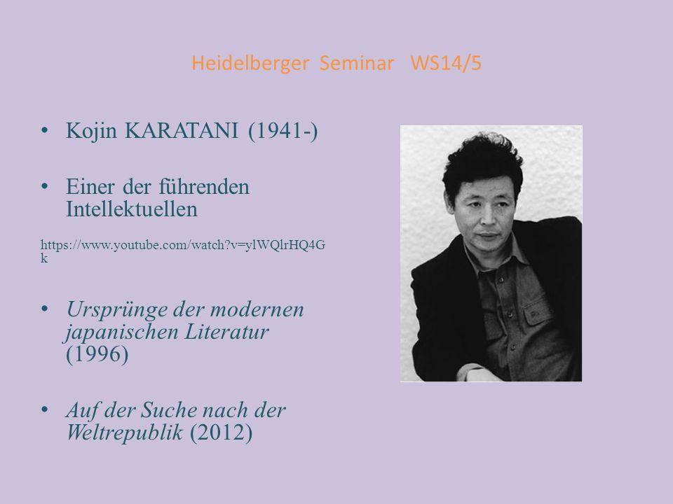 Heidelberger Seminar WS14/5 Kojin KARATANI (1941-) Einer der führenden Intellektuellen https://www.youtube.com/watch?v=ylWQlrHQ4G k Ursprünge der mode