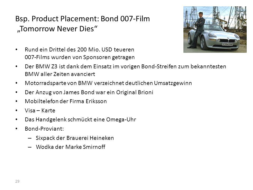 """29 Bsp. Product Placement: Bond 007-Film """"Tomorrow Never Dies"""" Rund ein Drittel des 200 Mio. USD teueren 007-Films wurden von Sponsoren getragen Der B"""