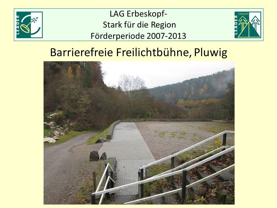 LAG Erbeskopf- Stark für die Region Förderperiode 2007-2013 Barrierefreie Freilichtbühne, Pluwig