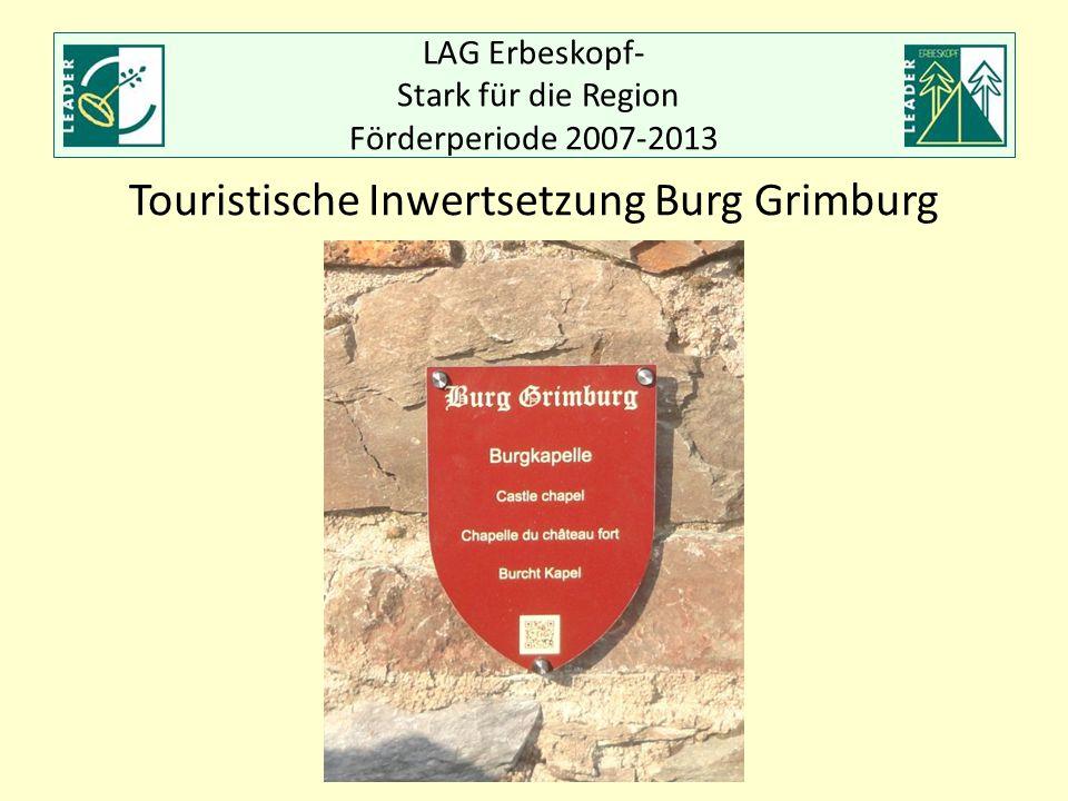 LAG Erbeskopf- Stark für die Region Förderperiode 2007-2013 Touristische Inwertsetzung Burg Grimburg