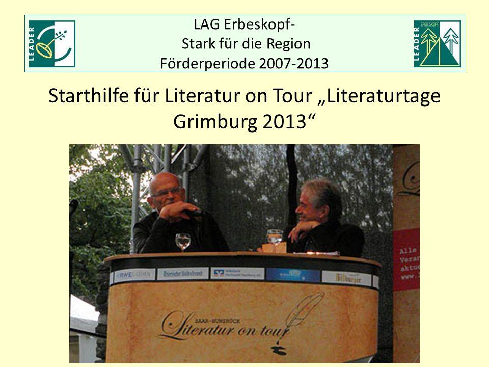 """LAG Erbeskopf- Stark für die Region Förderperiode 2007-2013 Starthilfe für Literatur on Tour """"Literaturtage Grimburg 2013"""""""
