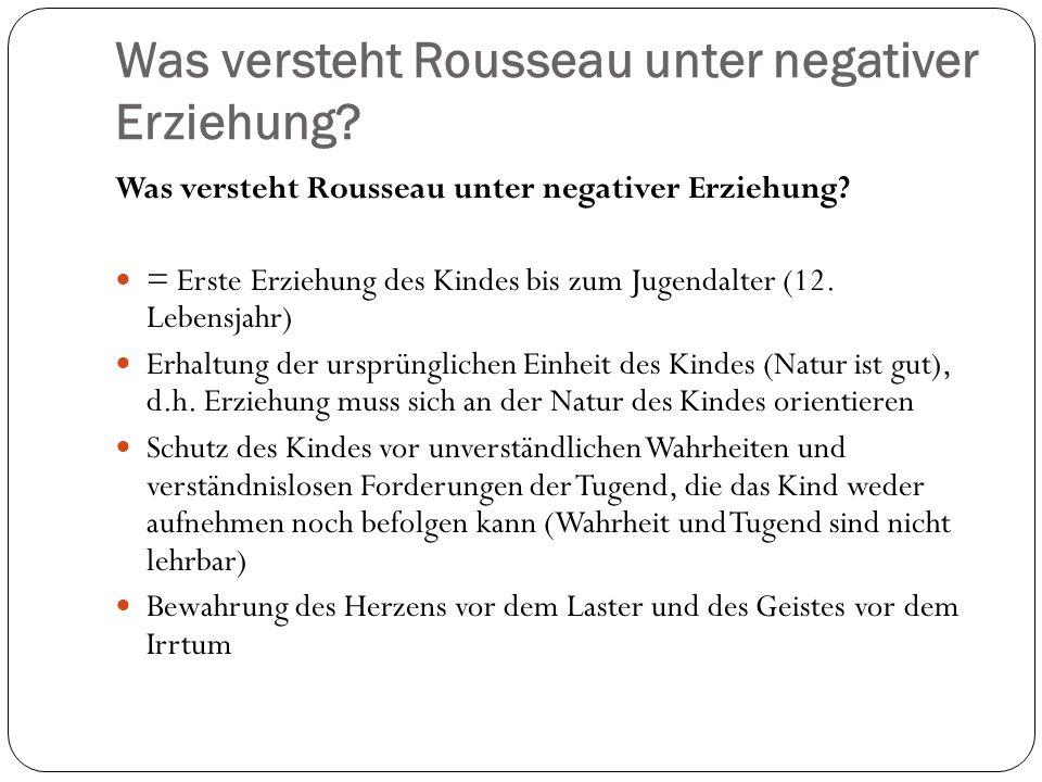 Was versteht Rousseau unter negativer Erziehung.