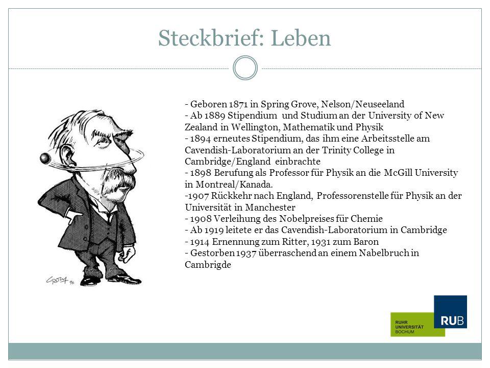 Steckbrief: Leben - Geboren 1871 in Spring Grove, Nelson/Neuseeland - Ab 1889 Stipendium und Studium an der University of New Zealand in Wellington, M