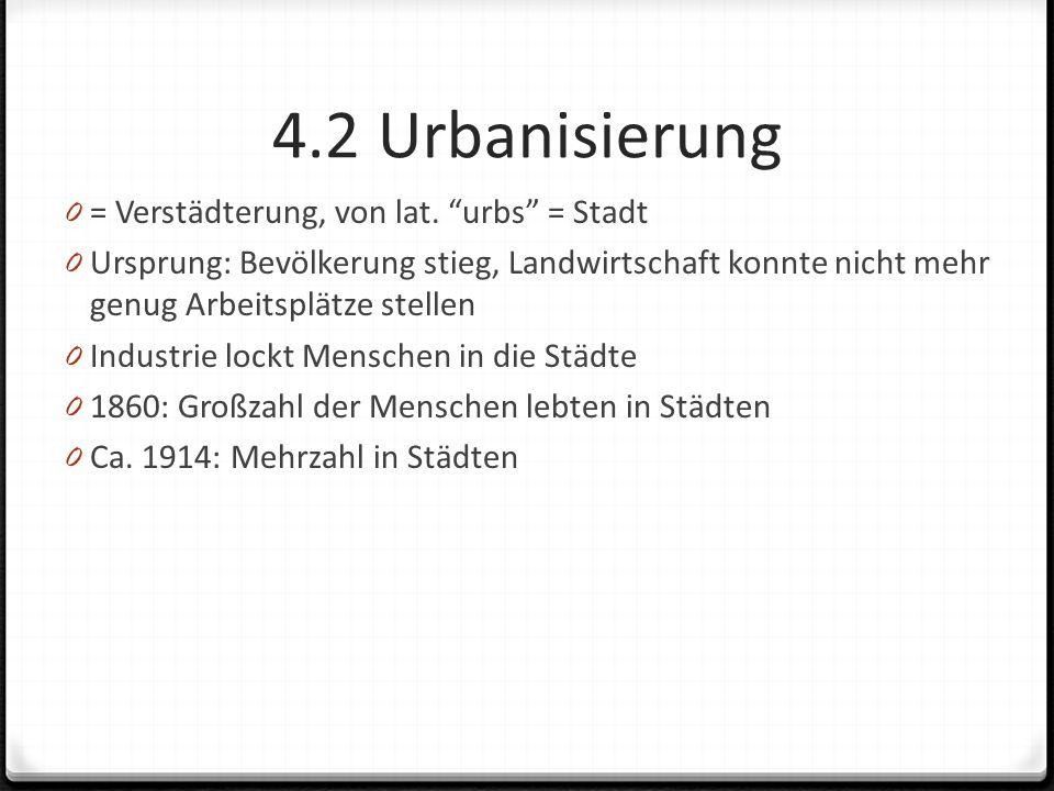4.2 Urbanisierung 0 = Verstädterung, von lat.