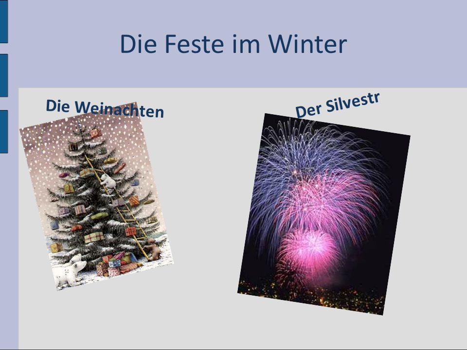 Die Feste im Winter D i e W e i n a c h t e n D e r S i l v e s t r