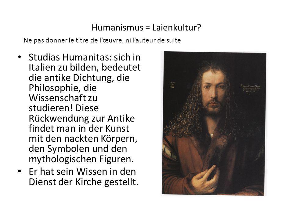 Humanismus = Laienkultur? Ne pas donner le titre de l'œuvre, ni l'auteur de suite Studias Humanitas: sich in Italien zu bilden, bedeutet die antike Di