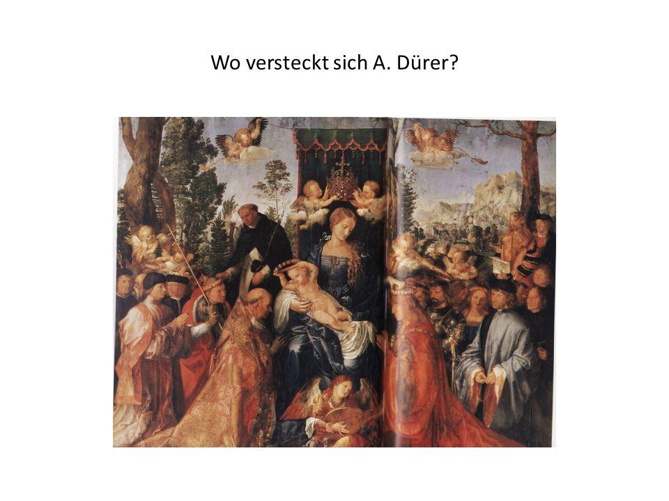 Wo versteckt sich A. Dürer?