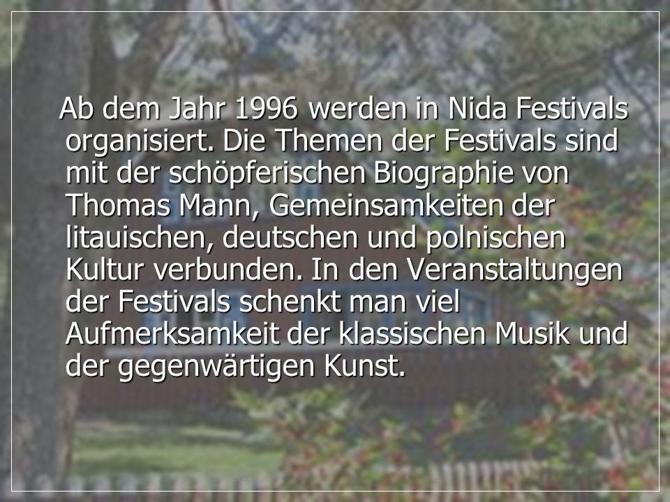Ab dem Jahr 1996 werden in Nida Festivals organisiert.