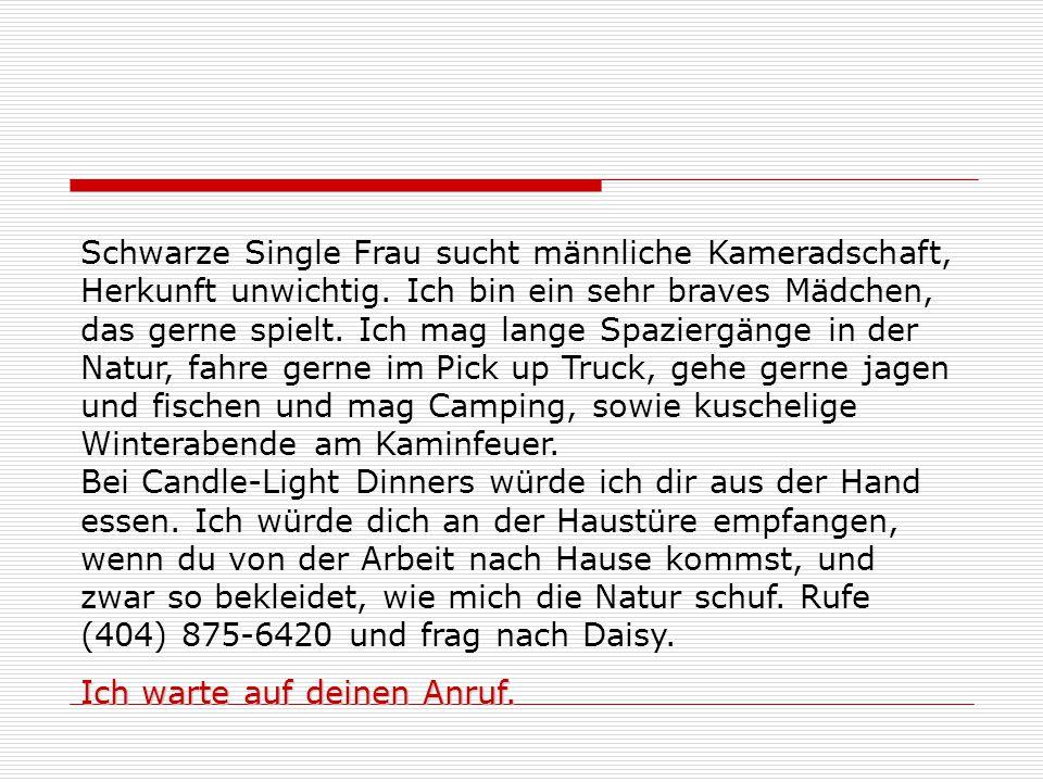 Schwarze Single Frau sucht männliche Kameradschaft, Herkunft unwichtig.