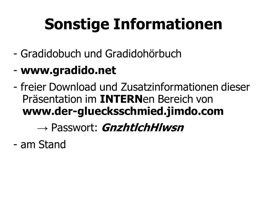 Sonstige Informationen - Gradidobuch und Gradidohörbuch - www.gradido.net - freier Download und Zusatzinformationen dieser Präsentation im INTERNen Bereich von www.der-gluecksschmied.jimdo.com → Passwort: GnzhtlchHlwsn - am Stand