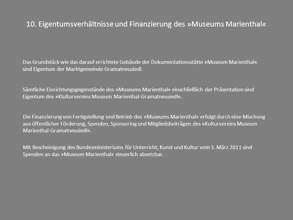 10. Eigentumsverhältnisse und Finanzierung des »Museums Marienthal« Das Grundstück wie das darauf errichtete Gebäude der Dokumentationsstätte »Museum