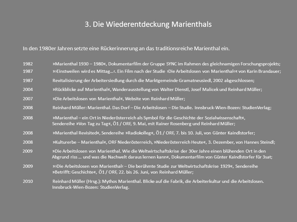 3. Die Wiederentdeckung Marienthals In den 1980er Jahren setzte eine Rückerinnerung an das traditionsreiche Marienthal ein. 1987 »›Einstweilen wird es