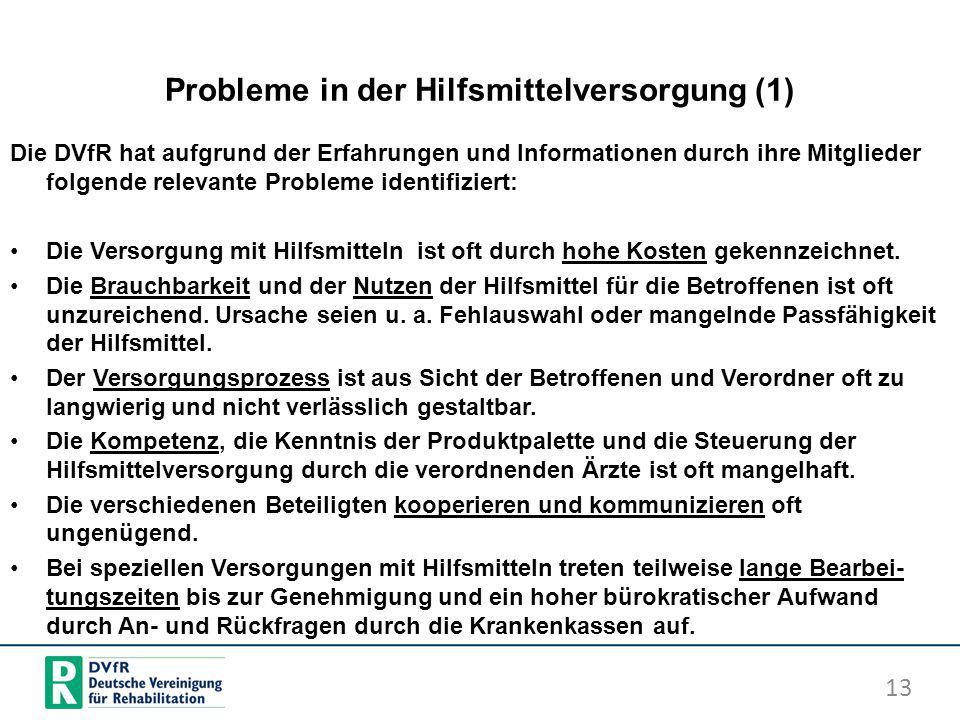 Probleme in der Hilfsmittelversorgung (1) Die DVfR hat aufgrund der Erfahrungen und Informationen durch ihre Mitglieder folgende relevante Probleme id