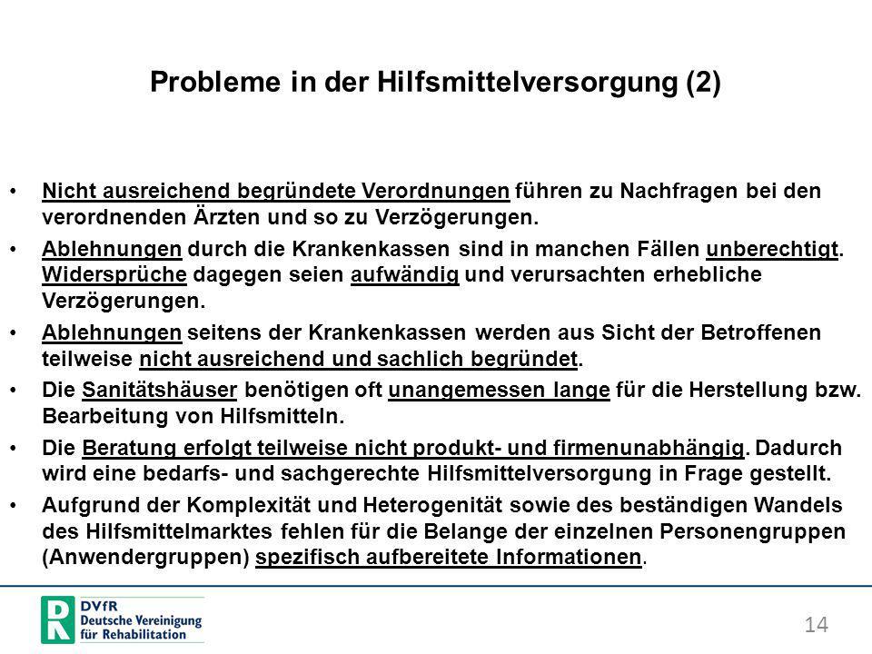 Probleme in der Hilfsmittelversorgung (2) Nicht ausreichend begründete Verordnungen führen zu Nachfragen bei den verordnenden Ärzten und so zu Verzöge