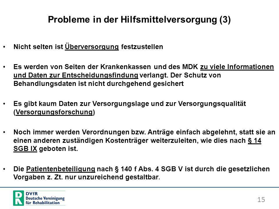 Probleme in der Hilfsmittelversorgung (3) Nicht selten ist Überversorgung festzustellen Es werden von Seiten der Krankenkassen und des MDK zu viele In