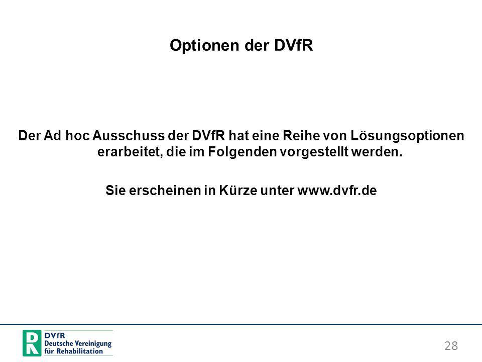 Optionen der DVfR Der Ad hoc Ausschuss der DVfR hat eine Reihe von Lösungsoptionen erarbeitet, die im Folgenden vorgestellt werden. Sie erscheinen in