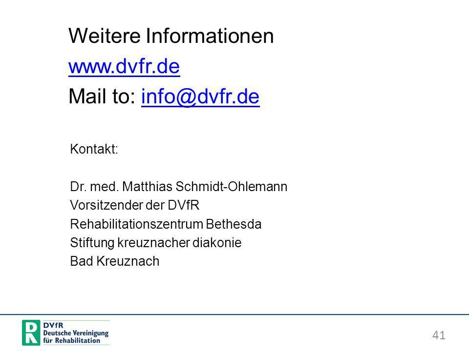 Weitere Informationen www.dvfr.de Mail to: info@dvfr.deinfo@dvfr.de Kontakt: Dr. med. Matthias Schmidt-Ohlemann Vorsitzender der DVfR Rehabilitationsz