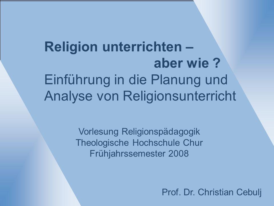 Religion unterrichten – aber wie .05.06.08 Wie stelle ich Lernergebnisse fest .