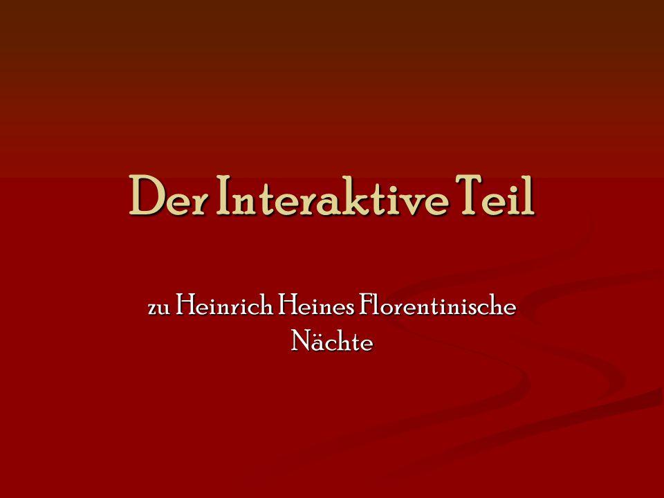 Der Interaktive Teil zu Heinrich Heines Florentinische Nächte
