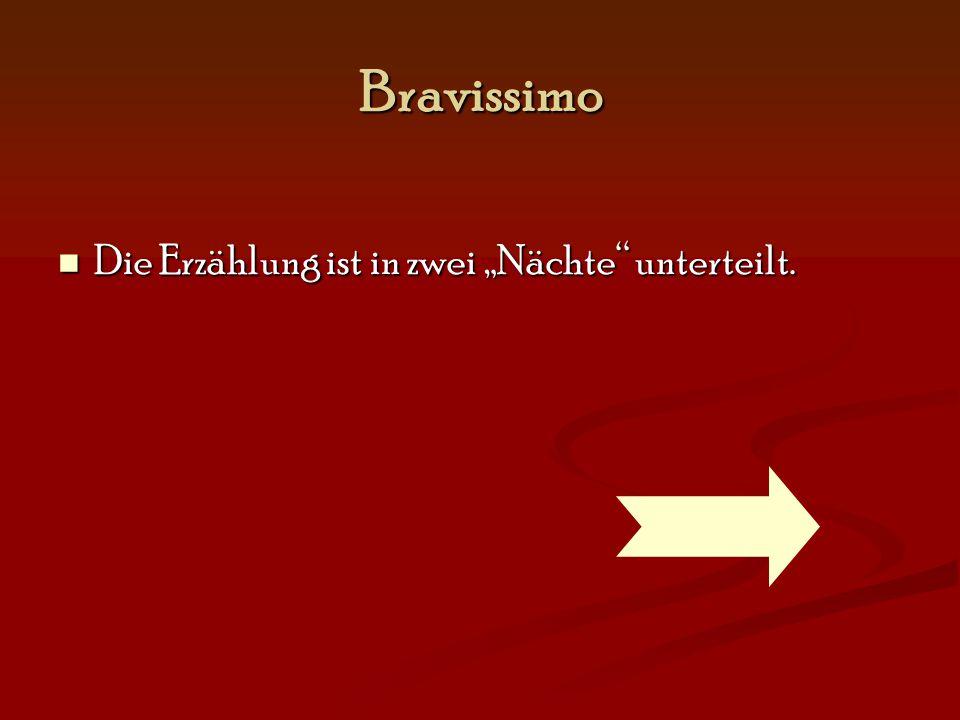 """Bravissimo Die Erzählung ist in zwei """"Nächte"""" unterteilt. Die Erzählung ist in zwei """"Nächte"""" unterteilt."""