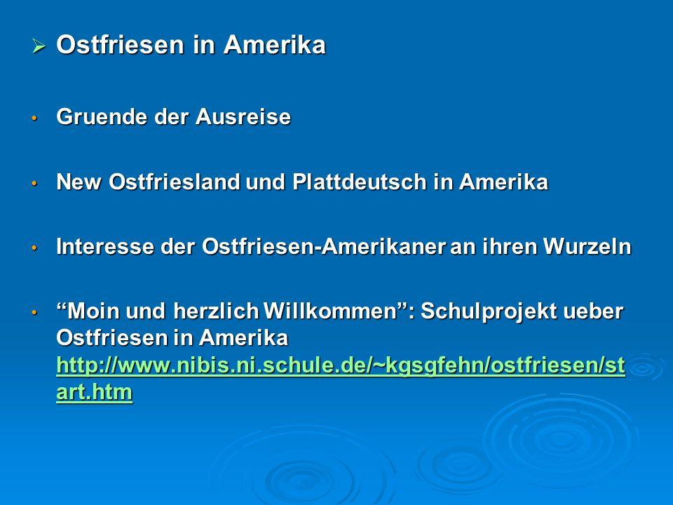  Ostfriesen in Amerika Gruende der Ausreise Gruende der Ausreise New Ostfriesland und Plattdeutsch in Amerika New Ostfriesland und Plattdeutsch in Am