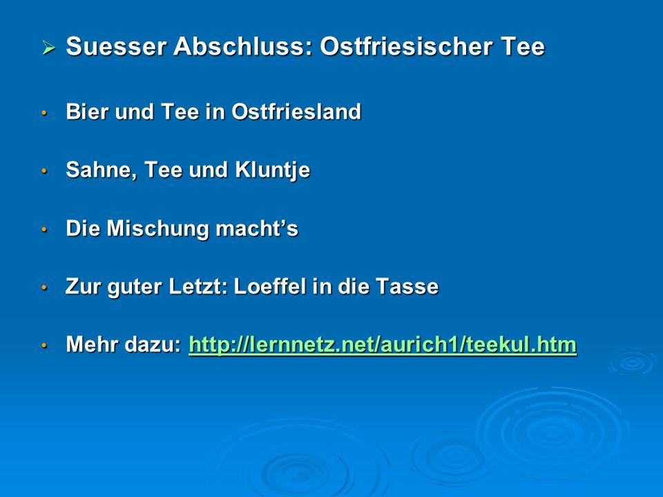  Suesser Abschluss: Ostfriesischer Tee Bier und Tee in Ostfriesland Bier und Tee in Ostfriesland Sahne, Tee und Kluntje Sahne, Tee und Kluntje Die Mi