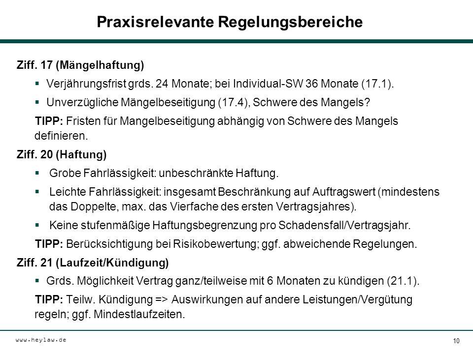 www.heylaw.de Praxisrelevante Regelungsbereiche Ziff. 17 (Mängelhaftung)  Verjährungsfrist grds. 24 Monate; bei Individual-SW 36 Monate (17.1).  Unv