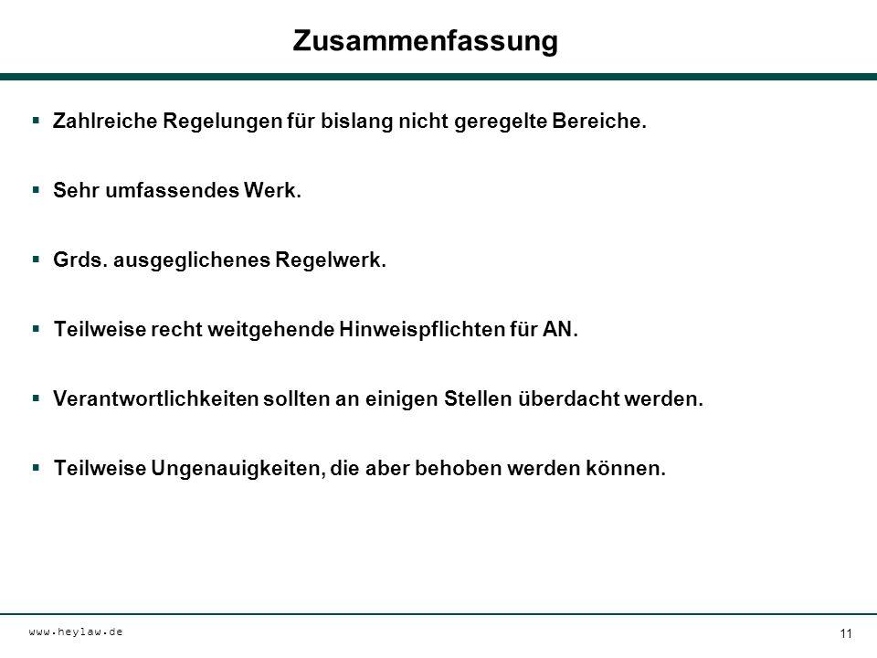 www.heylaw.de Zusammenfassung  Zahlreiche Regelungen für bislang nicht geregelte Bereiche.  Sehr umfassendes Werk.  Grds. ausgeglichenes Regelwerk.
