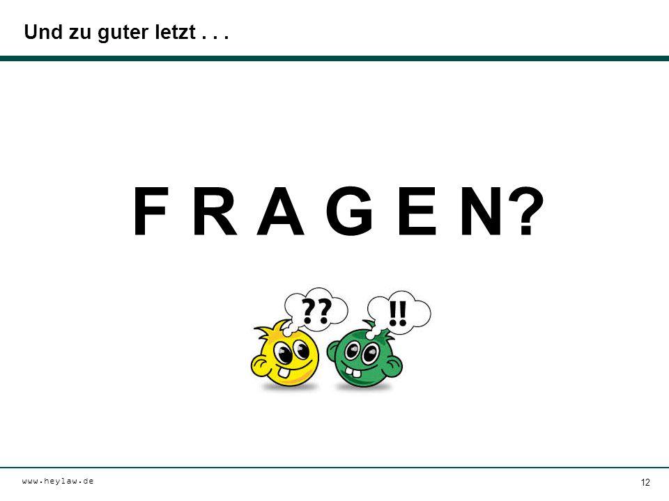 www.heylaw.de Und zu guter letzt... F R A G E N? 12