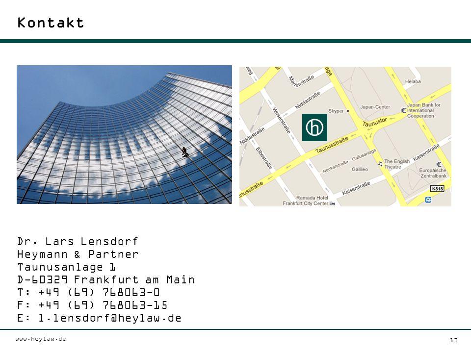 www.heylaw.de 13 Kontakt Dr. Lars Lensdorf Heymann & Partner Taunusanlage 1 D-60329 Frankfurt am Main T: +49 (69) 768063-0 F: +49 (69) 768063-15 E: l.