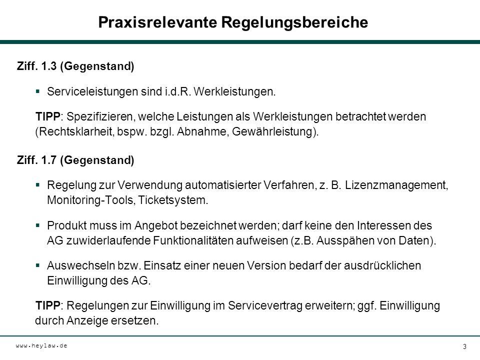 www.heylaw.de Praxisrelevante Regelungsbereiche Ziff. 1.3 (Gegenstand)  Serviceleistungen sind i.d.R. Werkleistungen. TIPP: Spezifizieren, welche Lei