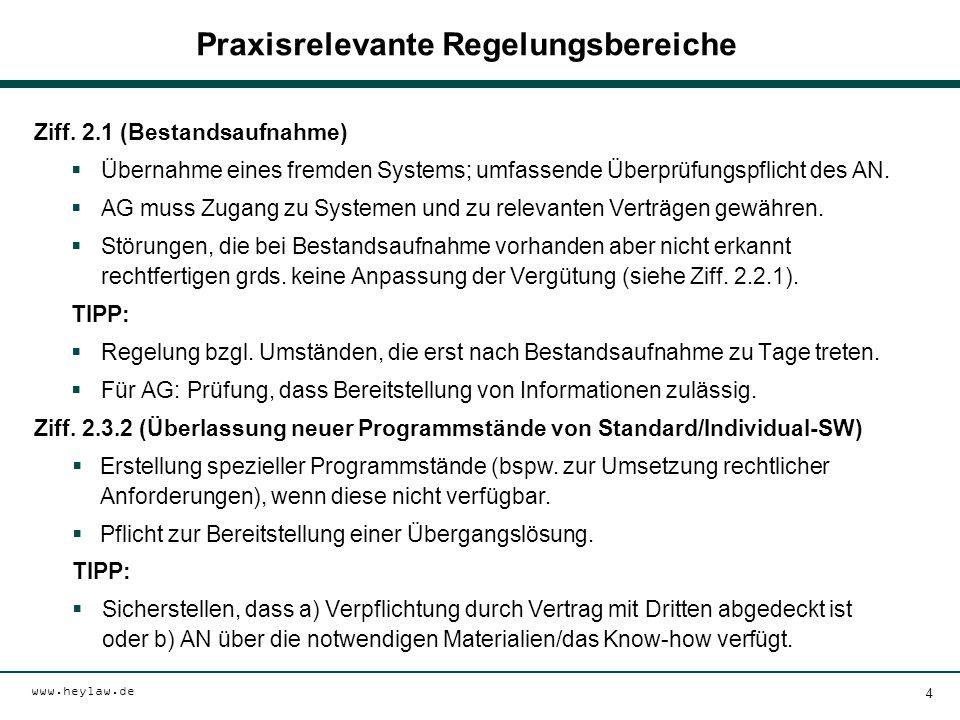 www.heylaw.de Praxisrelevante Regelungsbereiche Ziff. 2.1 (Bestandsaufnahme)  Übernahme eines fremden Systems; umfassende Überprüfungspflicht des AN.