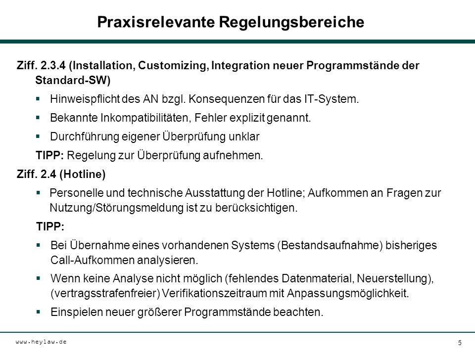 www.heylaw.de Praxisrelevante Regelungsbereiche Ziff. 2.3.4 (Installation, Customizing, Integration neuer Programmstände der Standard-SW)  Hinweispfl
