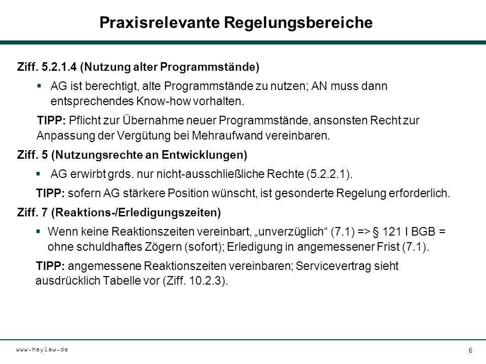 www.heylaw.de Praxisrelevante Regelungsbereiche Ziff. 5.2.1.4 (Nutzung alter Programmstände)  AG ist berechtigt, alte Programmstände zu nutzen; AN mu