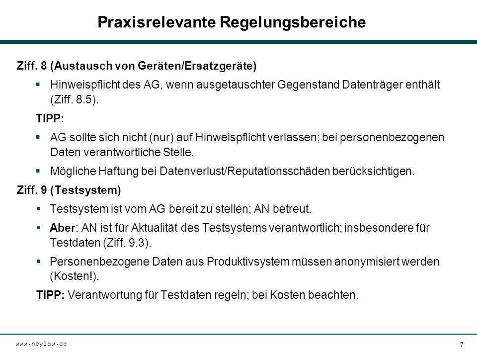 www.heylaw.de Praxisrelevante Regelungsbereiche Ziff. 8 (Austausch von Geräten/Ersatzgeräte)  Hinweispflicht des AG, wenn ausgetauschter Gegenstand D