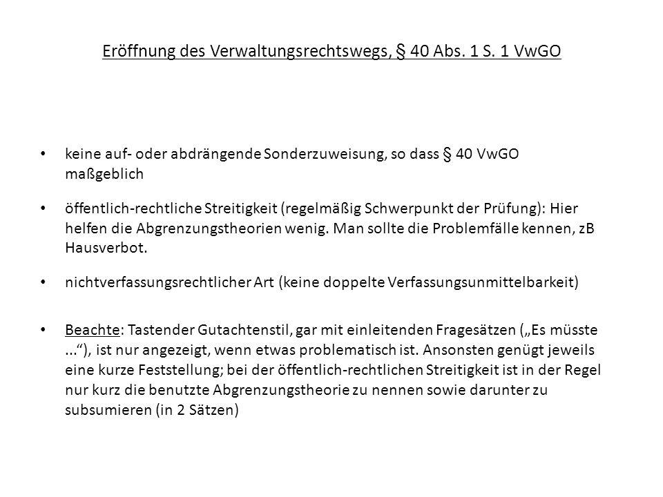 Eröffnung des Verwaltungsrechtswegs, § 40 Abs. 1 S. 1 VwGO keine auf- oder abdrängende Sonderzuweisung, so dass § 40 VwGO maßgeblich öffentlich-rechtl