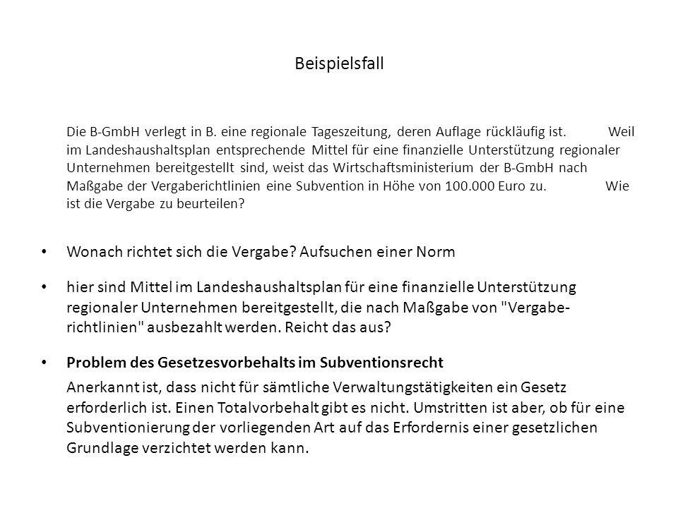 Beispielsfall Die B-GmbH verlegt in B. eine regionale Tageszeitung, deren Auflage rückläufig ist. Weil im Landeshaushaltsplan entsprechende Mittel für