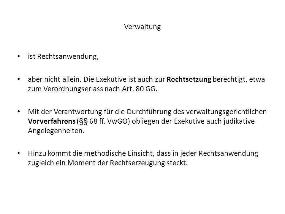 Grundbegriffe des Verwaltungsrechts 1.Gesetzesbindung der Verwaltung 2.