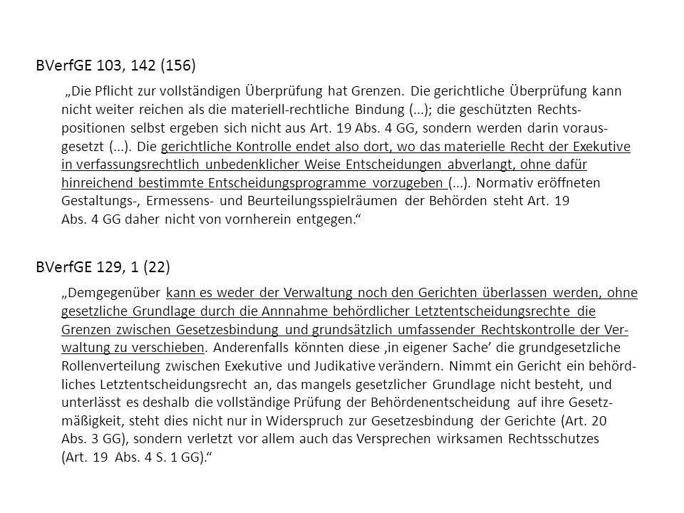 """BVerfGE 103, 142 (156) """"Die Pflicht zur vollständigen Überprüfung hat Grenzen. Die gerichtliche Überprüfung kann nicht weiter reichen als die materiel"""