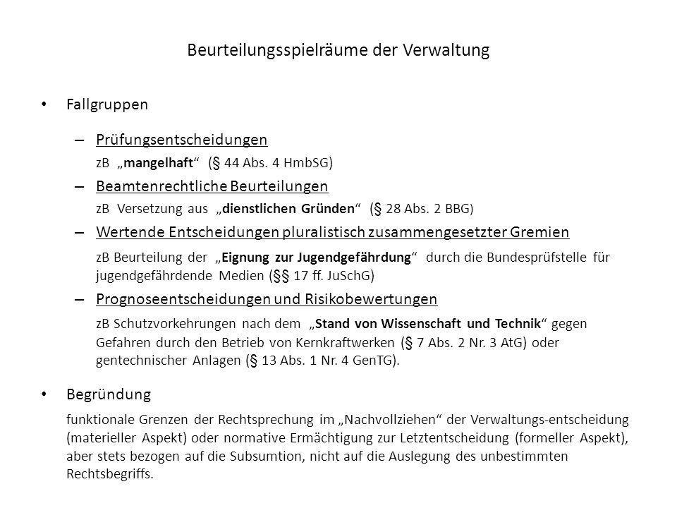 """Beurteilungsspielräume der Verwaltung Fallgruppen – Prüfungsentscheidungen zB """"mangelhaft"""" (§ 44 Abs. 4 HmbSG) – Beamtenrechtliche Beurteilungen zB Ve"""