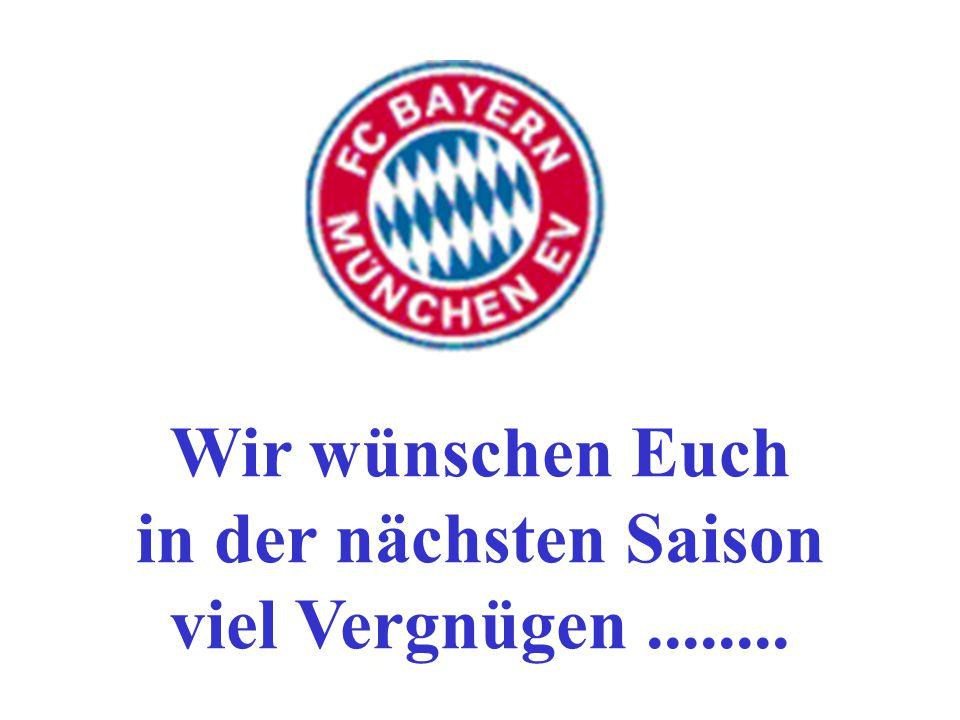 Wir wünschen Euch in der nächsten Saison viel Vergnügen........