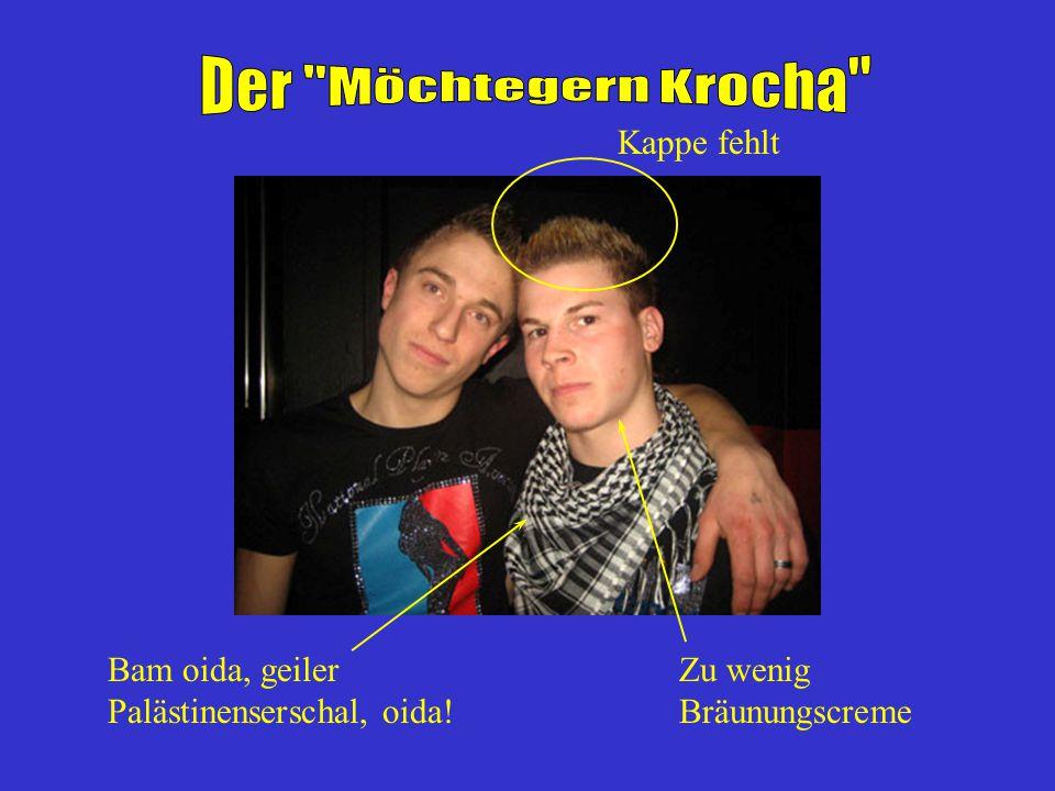 Da Foki Warat gern a Krocha, deshalb etwas dümmlicher Gesichtsausdruck...