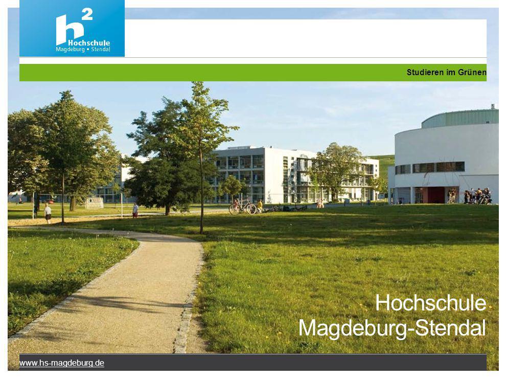 Hochschule Magdeburg-Stendal www.hs-magdeburg.de Studieren im Grünen