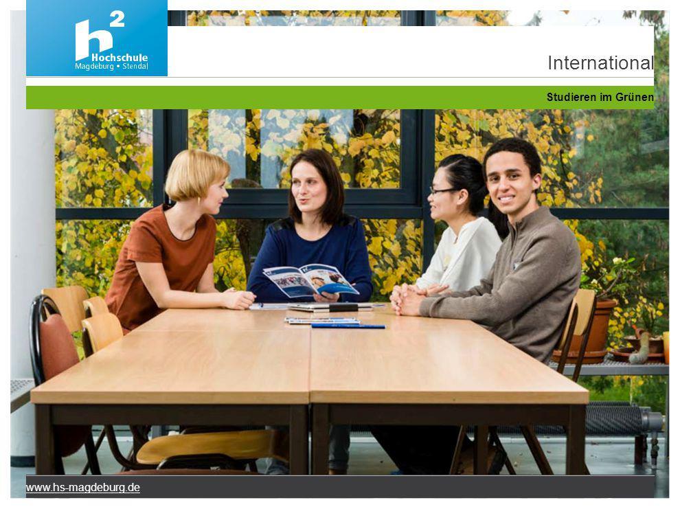 www.hs-magdeburg.de International Studieren im Grünen