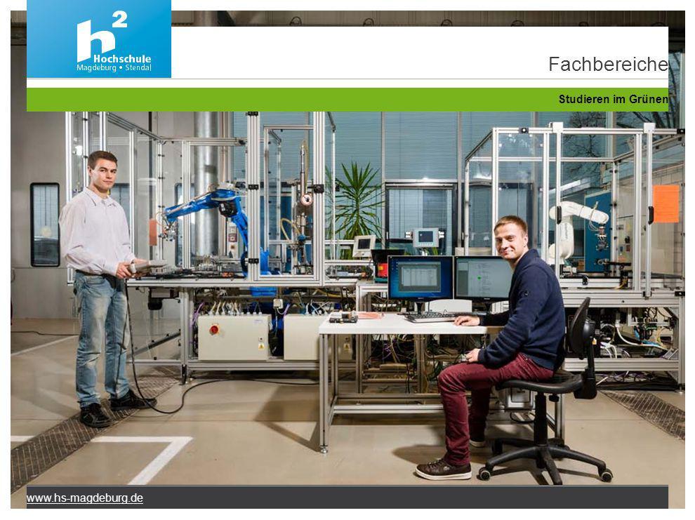 www.hs-magdeburg.de Fachbereiche Studieren im Grünen