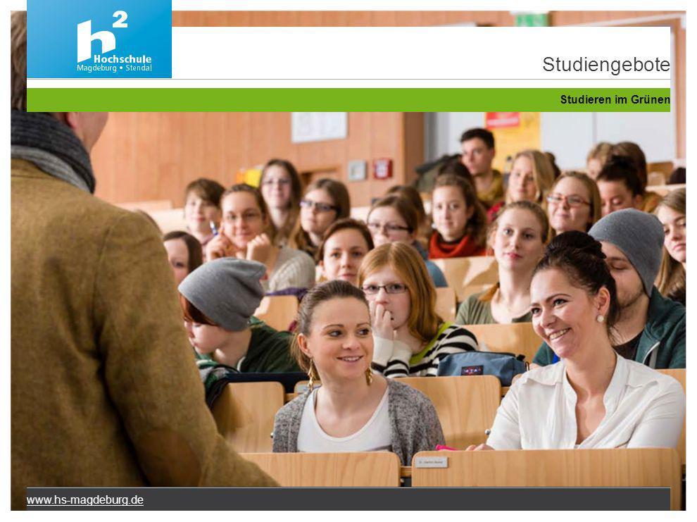 www.hs-magdeburg.de Studiengebote Studieren im Grünen