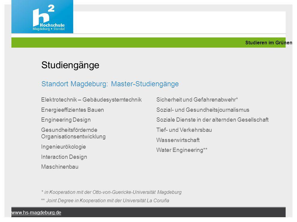 Studieren im Grünen www.hs-magdeburg.de Studiengänge Standort Magdeburg: Master-Studiengänge Elektrotechnik – Gebäudesystemtechnik Energieeffizientes